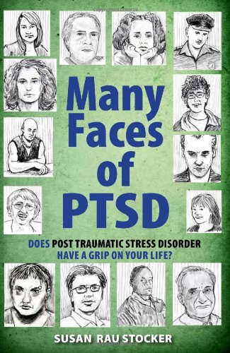 9781615470020: Many Faces of PTSD: Does Post Traumatic Stress Disorder Have a Grip On Your Life?