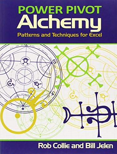 PowerPivot Alchemy: Patterns and Techniques for Excel: Jelen, Bill; Collie, Rob