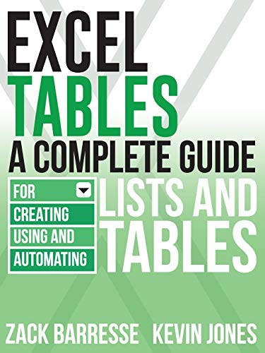 9781615470280: EXCEL TABLES: A Complete Guide for Creating, Using and Automating Lists and Tables