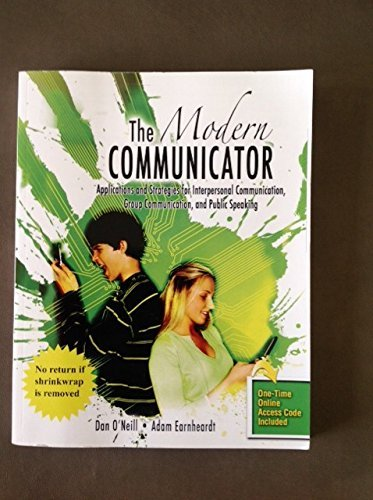 9781615498871: The Modern Communicator (Applications and Strategies for Interpersonal Communication, Group Communication, and Public Speaking)