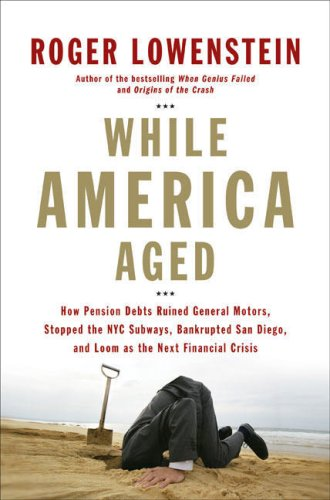 9781615513864: While America Aged: How Pension Debts Ruined General Motors, Stopped the NYC Subways, Bankrupted San Diego, and Loom as the Next Financial Crisis