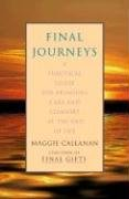 9781615523610: Final Journeys: A Practical Guide for Bringing Care and Comfort at the End of Life