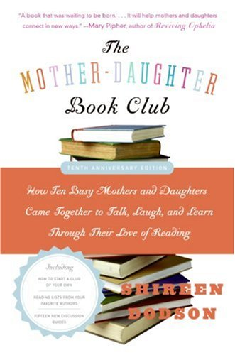 9781615523795: The Mother-Daughter Book Club Rev Ed.: How Ten Busy Mothers and Daughters Came Together to Talk, Laugh, and Learn Through Their Love of Reading