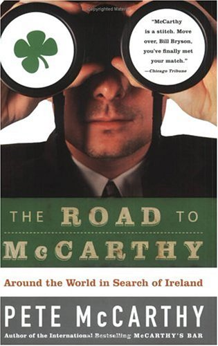 The Road to McCarthy: Around the World in Search of Ireland (1615523804) by Pete McCarthy