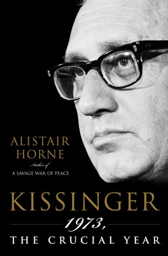 9781615524129: Kissinger: 1973, the Crucial Year