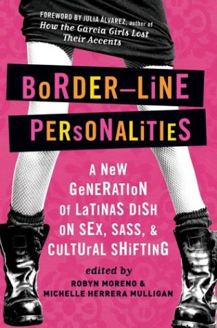 9781615533121: Border-Line Personalities: A New Generation of Latinas Dish on Sex, Sass, and Cultural Shifting