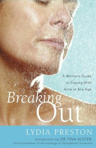 9781615541157: Breaking Out : A Woman's Guide to Coping with Acne at Any Age