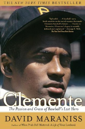 9781615542192: Clemente: The Passion and Grace of Baseball's Last Hero