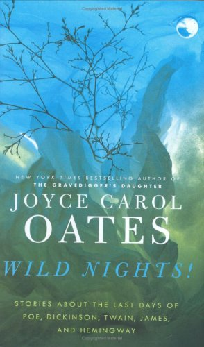 9781615543182: Wild Nights!: Stories About the Last Days of Poe, Dickinson, Twain, James, and Hemingway