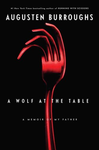 9781615544851: A Wolf at the Table: A Memoir of My Father