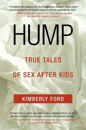 9781615546060: Hump: True Tales of Sex After Kids