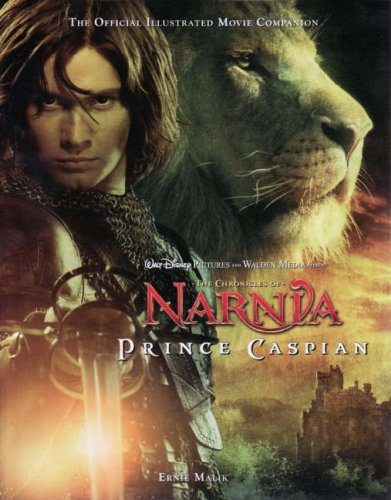 9781615553181: The Chronicles of Narnia: Prince Caspian: The Official Illustrated Movie Companion