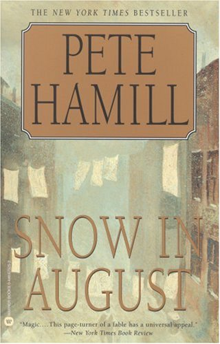 9781615553365: Snow in August Hamill, Pete ( Author ) Oct-01-1999 Paperback