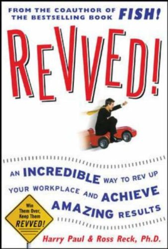 9781615560851: Revved!: An Incredible Way to Rev Up Your Workplace and Achieve Amazing Results