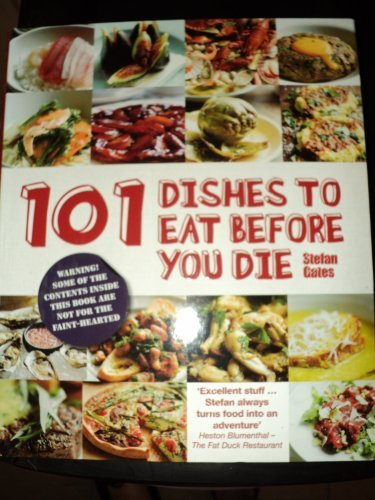 101 Dishes to Eat Before You Die: Stefan Gates