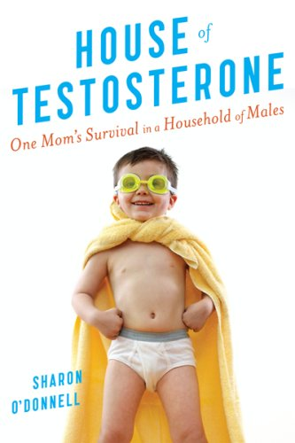 9781615582976: House of Testosterone: One Mom's Survival in a Household of Males