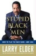 9781615593620: Stupid Black Men: How to Play the Race Card--and Lose