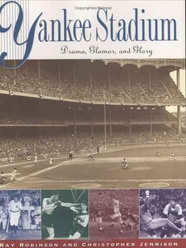 9781615595099: Yankee Stadium: Drama, Glamor and Glory [Taschenbuch] by Robinson, Ray, Jenni...