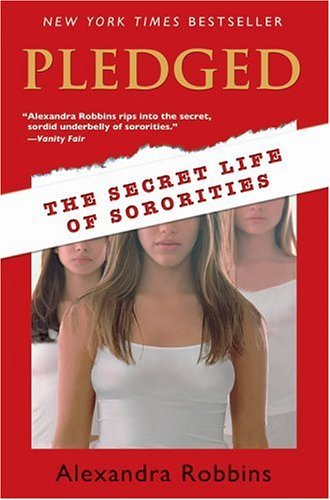 9781615596492: Pledged: The Secret Life of Sororities