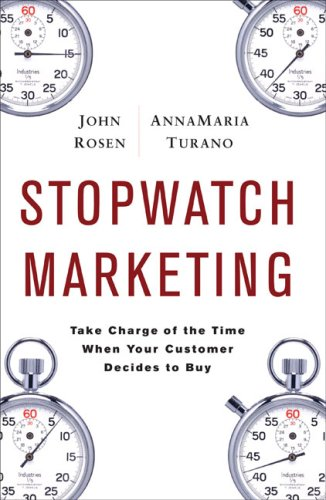 9781615596553: Stopwatch Marketing: Take Charge of the Time When Your Customer Decides to Buy