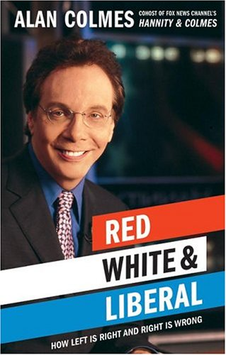 9781615605644: Red, White & Liberal: How Left Is Right & Right Is Wrong