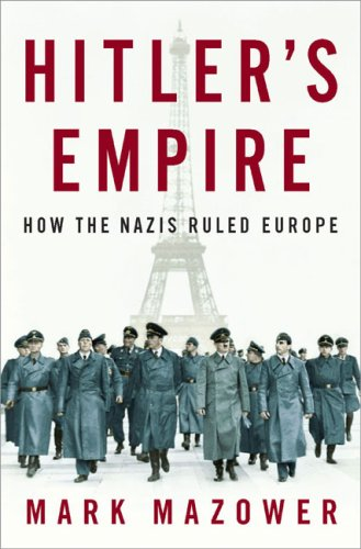 9781615608768: Hitler's Empire: How the Nazis Ruled Europe [Hardcover] by
