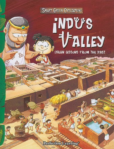 9781615638062: Indus Valley: Green Lessons from the Past (Smart Green Civilizations)