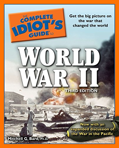The Complete Idiot's Guide to World War II, 3rd Edition (Complete Idiot's Guides (...