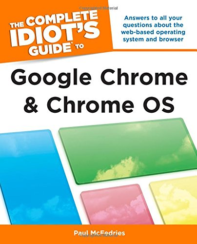 9781615640263: The Complete Idiot's Guide to Google Chrome and Chrome OS