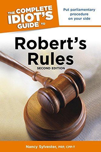 The Complete Idiot's Guide to Robert's Rules (Idiot's Guides): Sylvester, Nancy; ...