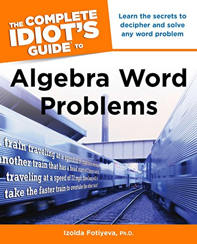 The Complete Idiot's Guide to Algebra Word Problems (Complete Idiot's Guides (Lifestyle ...