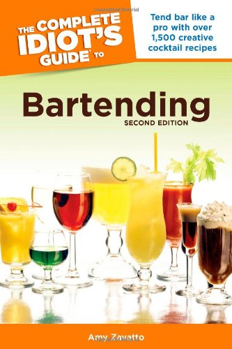 9781615640447: The Complete Idiot's Guide to Bartending, 2nd Edition