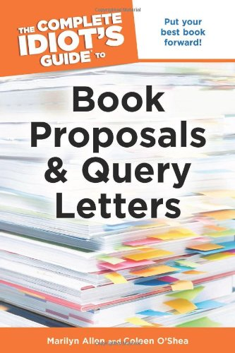 9781615640454: The Complete Idiot's Guide to Book Proposals & Query Letters