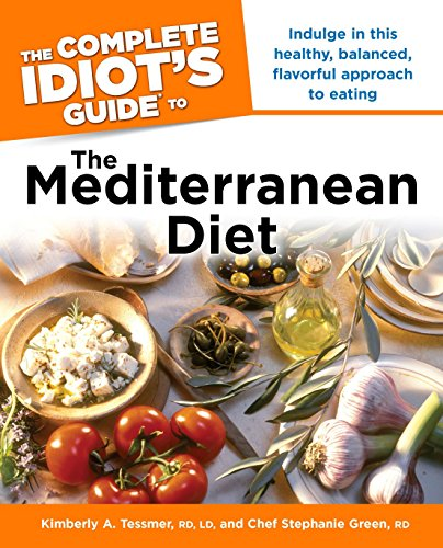 The Complete Idiot's Guide to the Mediterranean Diet (Idiot's Guides): Kimberly A. ...