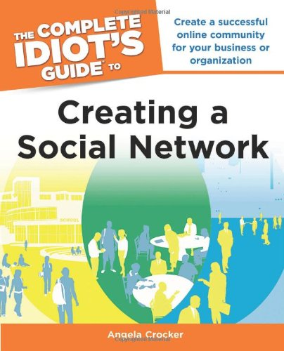 9781615640607: The Complete Idiot's Guide to Creating a Social Network
