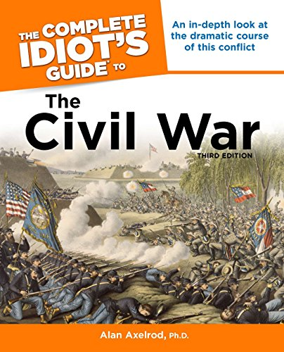 9781615640782: The Complete Idiot's Guide to the Civil War, 3rd Edition (Complete Idiot's Guides (Lifestyle Paperback))
