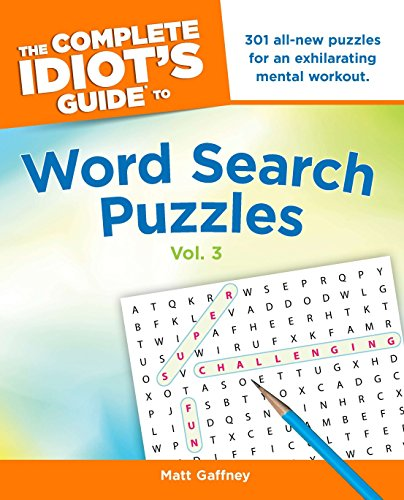 The Complete Idiot's Guide to Word Search Puzzles, Volume 3: Gaffney, Matt