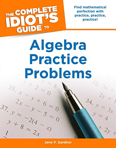 9781615640911: The Complete Idiot's Guide to Algebra Practice Problems