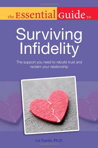 9781615641192: Essential Guide to Surviving Infidelity: The Support You Need to Rebuild Trust and Reclaim Your Relationship (Essential Guides)