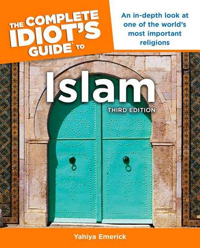9781615641291: The Complete Idiot's Guide to Islam, 3rd Edition: An In-Depth Look at One of the World s Most Important Religions (Complete Idiot's Guides (Lifestyle Paperback))