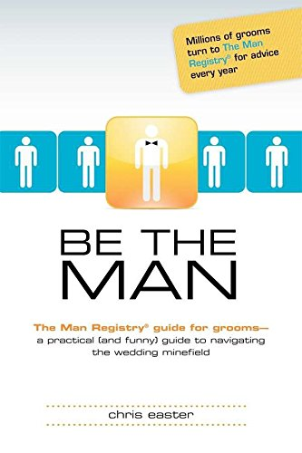 9781615641314: Be The Man: The Man Registry® Guide For Grooms