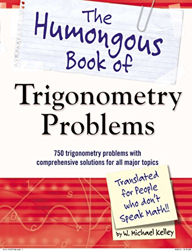 The Humongous Book of Trigonometry Problems: Kelley, W. Michael