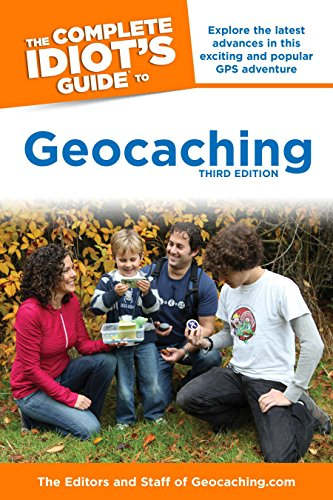 The Complete Idiot's Guide to Geocaching, 3e (Complete Idiot's Guides (Lifestyle ...