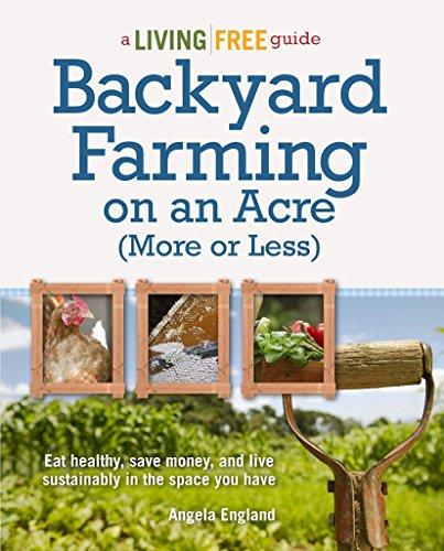 Backyard Farming on an Acre (More or: England, Angela