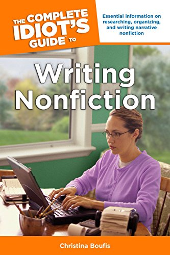 The Complete Idiot's Guide To Writing Nonfiction (Idiot's Guides): Boufis, Christina