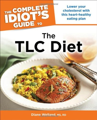 9781615642380: The Complete Idiot's Guide to the TLC Diet (Complete Idiot's Guides (Lifestyle Paperback))