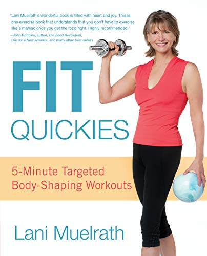 Fit Quickies: 5-Minute, Targeted Body-Shaping Workouts: Muelrath, Lani
