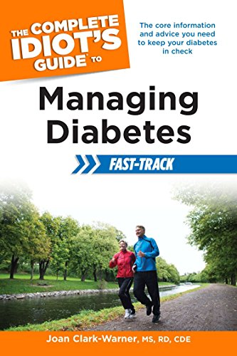 The Complete Idiot's Guide to Managing Diabetes Fast-Track (Complete Idiot's Guides (...