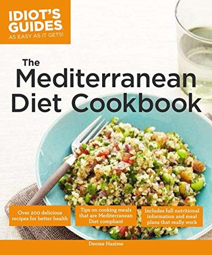 Idiot's Guides: The Mediterranean Diet Cookbook: Denise Hazime