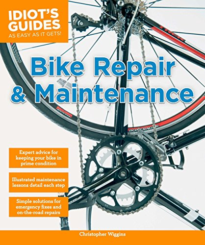 Idiot's Guides: Bike Repair and Maintenance: Wiggins, Christopher